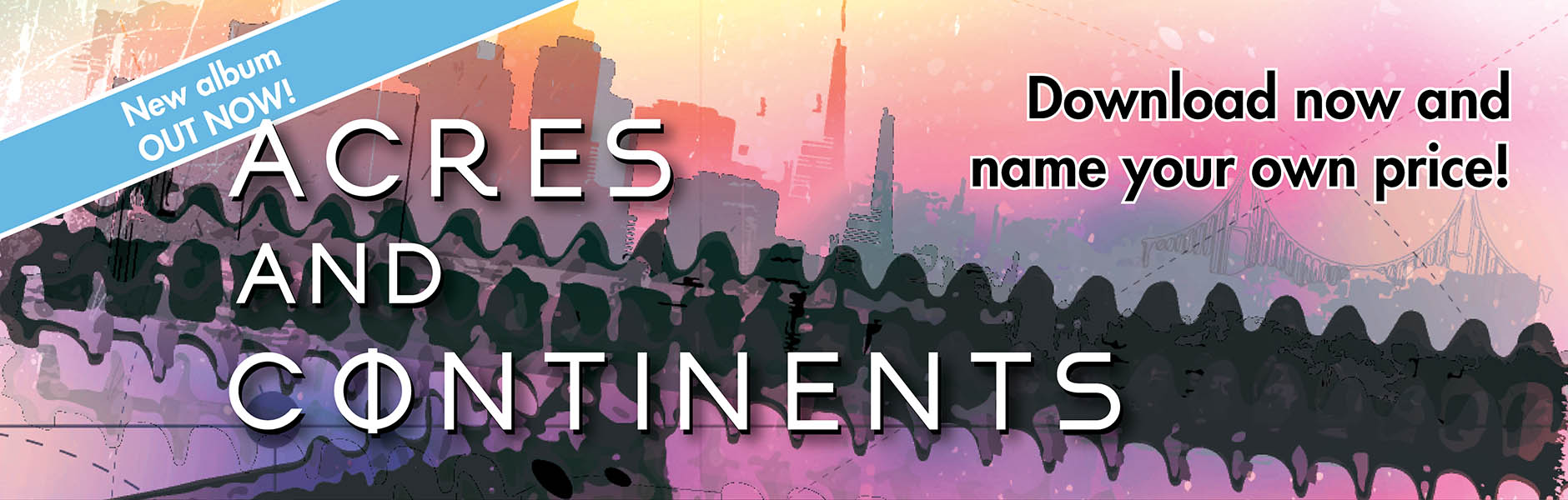 Acres and Continents OUT NOW banner